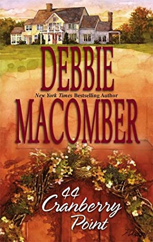 44 Cranberry Point by Debbie Macomber