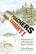 Poachers Caught! Adventures of a Northwoods Game Warden