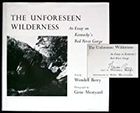 The Unforeseen Wilderness: An Essay on Kentucky's Red River Gorge