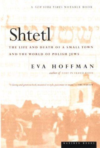 Shtetl The Life and Death of a Small Town and the World of Polish Jews