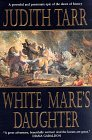 White Mare's Daughter (Epona, #3)