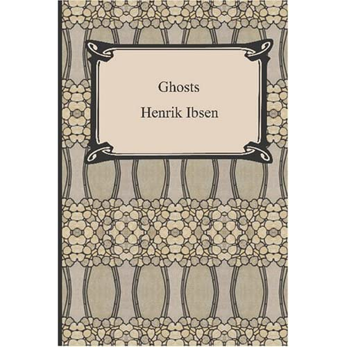 ghosts by henrik ibsen essays In his play &#8220ghosts', ibsen forces the reader to think about his own ideas  and believes, as well as those of society and past ages symbolism is one.