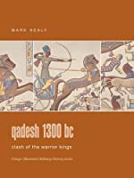 Qadesh 1300 BC: Clash of the Warrior Kings