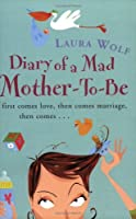 Diary Of A Mad Mother To Be