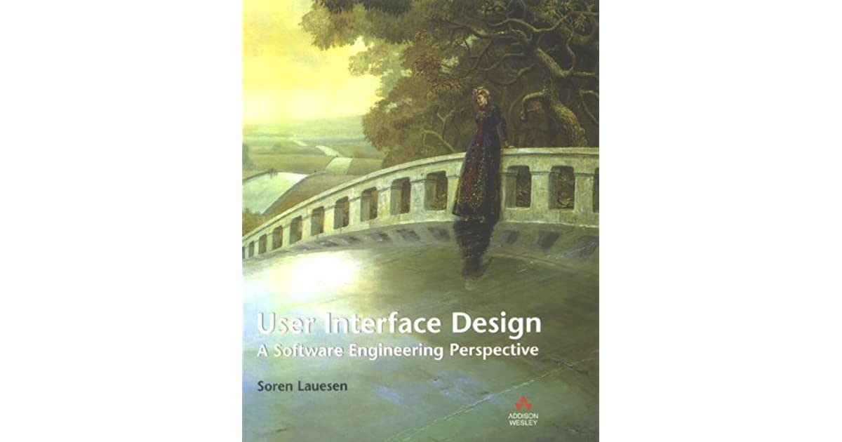 User Interface Design: A Software Engineering Perspective by Soren