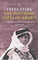 The Southern Gates of Arabia: A Journey in the Hadhramaut (Travel Classic)