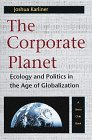 The Corporate Planet: Ecology and Politics in the Age of Globalization