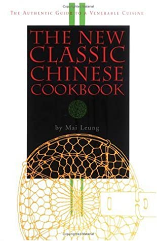 The New Classic Chinese Cookbook