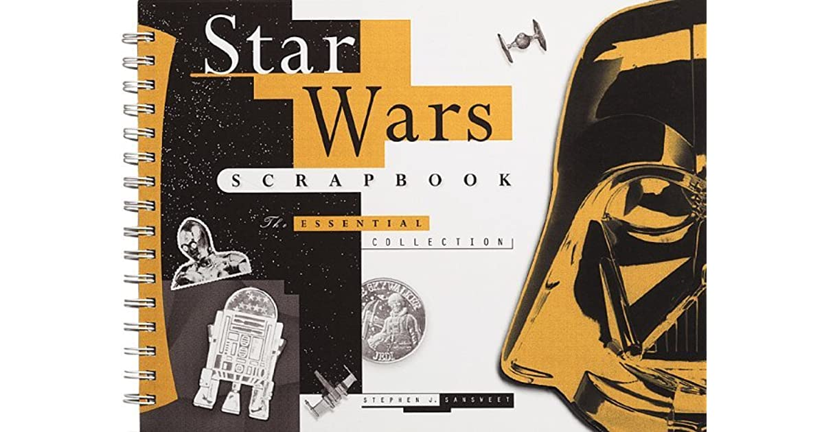 Star Wars Scrapbook The Essential Collection With And Punch Out