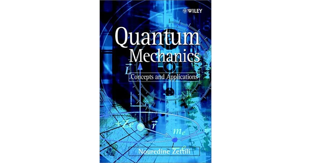 Quantum Mechanics  Concepts And Applications By Nouredine