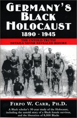 Germany's Black Holocaust 1890-1945: The Untold Truth! Details Never Revealed Before