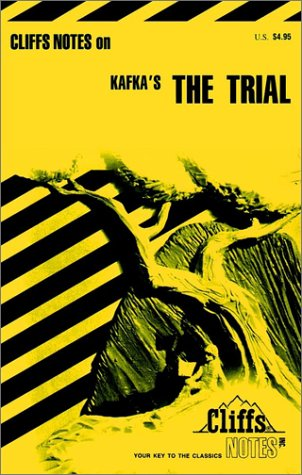 Cliffs Notes on Kafka's The Trial