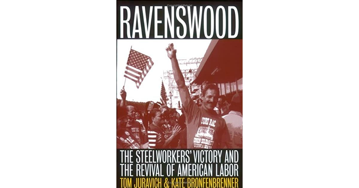 The Steelworkers Victory and the Revival of American Labor Ravenswood