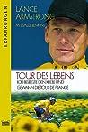 Tour des Lebens - Ich besiegte den Krebs und gewann die Tour de France