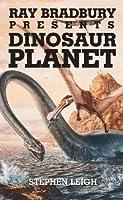 Dinosaur Planet (Ray Bradbury Presents, #3