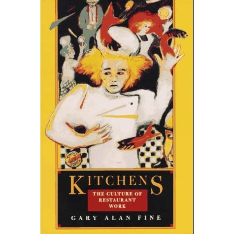 Kitchens The Culture Of Restaurant Work Summary