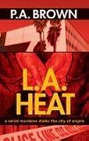 L.A. Heat (L.A., #1)
