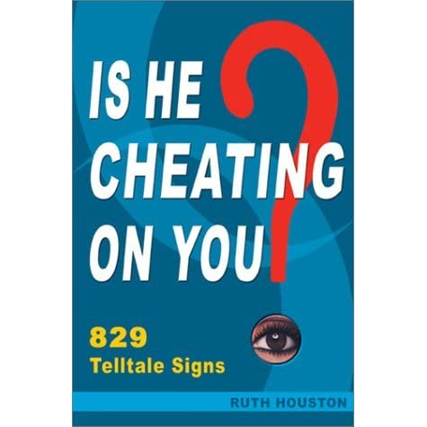 Is He Cheating On You 829 Telltale Signs Ebook Download