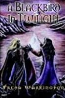 A Blackbird in Twilight (Blackbird, #4)