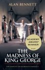 The Madness of King George by Alan Bennett