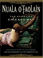 The Story Of Chicago May By Nuala O Faolain