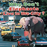 Why Don't Elephants Live in the City?