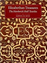 Elizabethan Treasures: The Hardwick Hall Textiles