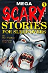 Mega Scary Stories for Sleep-Overs (Scary Stories Sleep-overs, No 7)