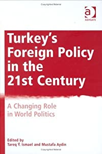 Turkey's Foreign Policy in the 21st Century: A Changing Role in World Politics