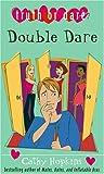 Double Dare (Truth, Dare, Kiss, Promise, #5)