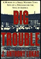 Big Trouble: A Murder in a Small Western Town