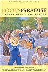 Fool's Paradise: A Carey McWilliams Reader (California Legacy Book) (California Legacy Book)
