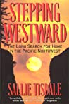 Stepping Westward: The Long Search for Home in the Pacific Northwest