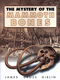 The Mystery of the Mammoth Bones and How It Was Solved