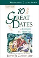 10 great dates to energize your marriage the best tips from the 10 great dates to energize your marriage leaders guide the best tips from the marriage fandeluxe Ebook collections