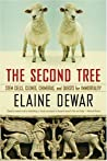 The Second Tree: Stem Cells, Clones, Chimeras, and Quests for Immortality