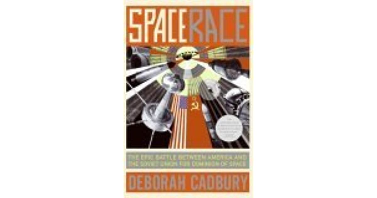 Space Race: The Epic Battle Between America and the Soviet Union for