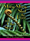 Mary, Mary, Shut the Door and Other Stories (Five Star First Edition Mystery)