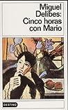 Cinco horas con Mario by Miguel Delibes