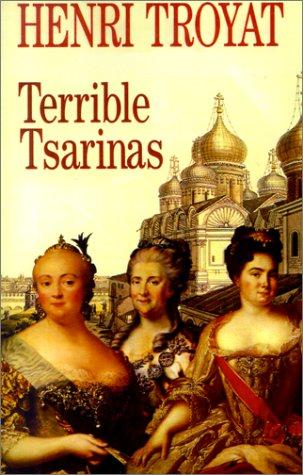 Terrible Tsarinas: Five Russian Women in Power