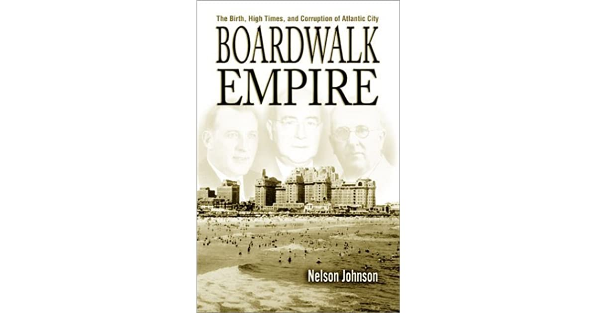 Boardwalk Empire: The Birth, High Times, and Corruption of