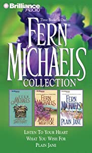 Fern Michaels Collection 3: Listen to Your Heart, What You Wish For, and Plain Jane