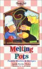 Melting Pots: Family Stories & Recipes