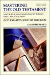 Mastering the Old Testament: Ecclesiastes, Song of Solomon (The Communicator's Commentary Series, #15b