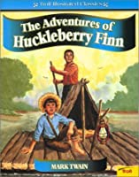 The Adventures of Huckleberry Finn (Troll Illustrated Classics)