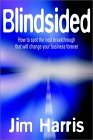 Blindsided: How to Spot the Next Breakthrough That Will Change Your Business Forever
