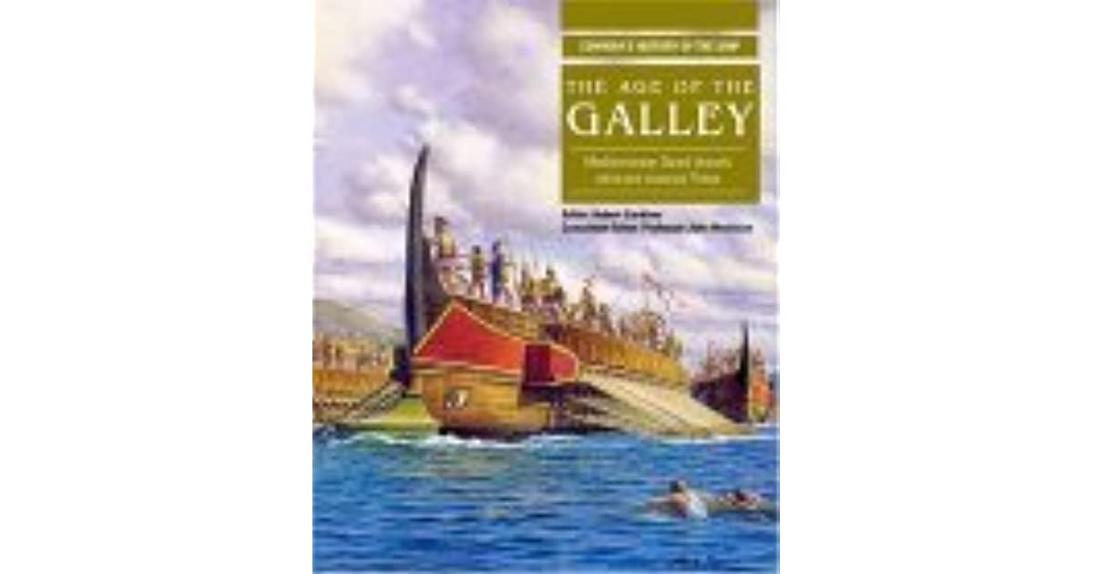Conway Martime Press - Conways History Of The Ships - The Age of Galleys
