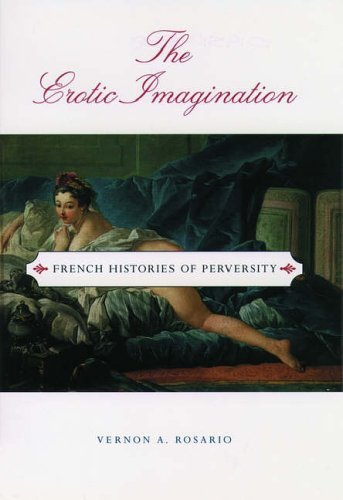 The Erotic Imagination: French Histories of Perversity