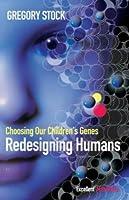 Redesigning Humans