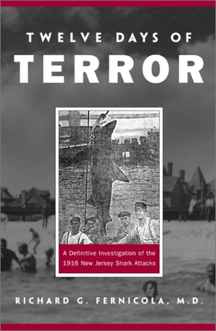 Douze jours de terreur: une enquête définitive sur les attaques de requins du New Jersey en 1916